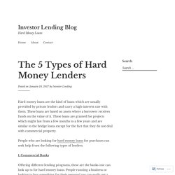 The 5 Types of Hard Money Lenders – Investor Lending Blog