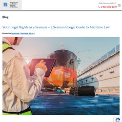 Your Legal Rights as a Seaman – a Seaman's Legal Guide to Maritime Law