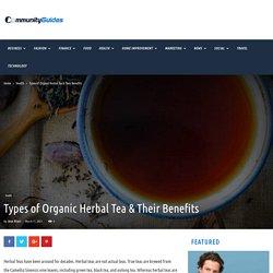 Types of Organic Herbal Tea & Their Benefits