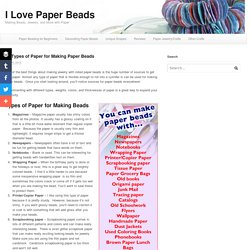 29 Types of Paper for Making Paper Beads