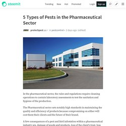 5 Types of Pests in the Pharmaceutical Sector