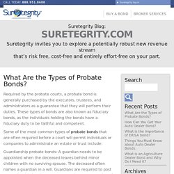 What Are the Types of Probate Bonds? - Suretegrity