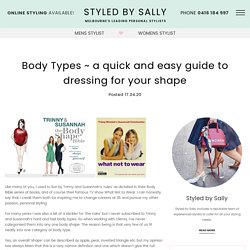 Body Types ~ a quick and easy guide to dressing for your shape