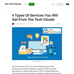 4 Types Of Services You Will Get From The Tech Clouds
