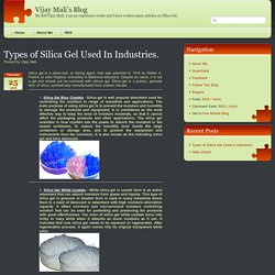 Various Types of Silica Gel Used In Industries.
