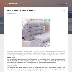 Types of Towels You Should Know About