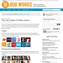 The Top 7 types of Twitter avatars :: 10,000 Words :: multimedia, online journalism news and reviews