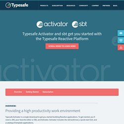 Typesafe Activator and sbt get you started with the Typesafe Reactive Platform