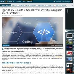 TypeScript 2.2 ajoute le type Object et se veut plus en phase avec React Native