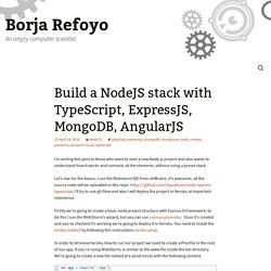 Build a NodeJS stack with TypeScript, ExpressJS, MongoDB, AngularJS - Borja Refoyo