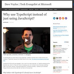 Why use TypeScript instead of just using JavaScript? - Dave Voyles