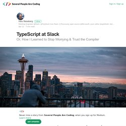 TypeScript at Slack – Several People Are Coding