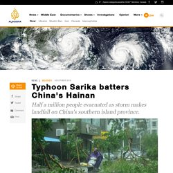 Typhoon Sarika batters China's Hainan - News from Al Jazeera