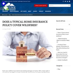 Does A Typical Home Insurance Policy Cover Wildfires?