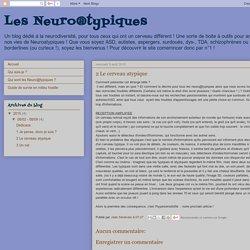 Les Neuro@typiques: 2 Le cerveau atypique