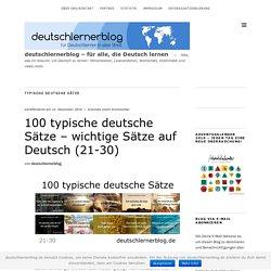 100 typische deutsche Sätze - wichtige Sätze auf Deutsch (21-30)
