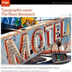 Typographic oasis: TheNeonBoneyard: idsgn (a design blog)