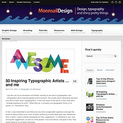 50 Inspiring Typographic Artists … and me | Moonsail design | Branding, graphic design, typography and web design