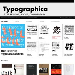 Typographica. Type Reviews, Books, Commentary.