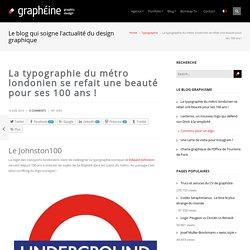 La typographie du métro londonien se refait une beauté pour ses 100 ans ! - Graphéine - Agence de communication Paris Lyon