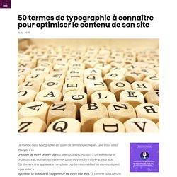 50 termes de typographie à connaître pour optimiser le contenu de son site