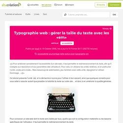Typographie web : gérer la taille du texte avec les «em»