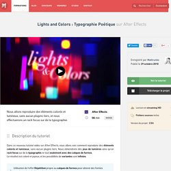 Lights and Colors : Typographie Poétique sur After Effects