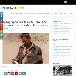 Typographie sur le web – Nous ne sommes pas tous des pharmaciens