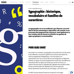Typographie : historique, vocabulaire et familles de caractères