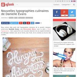 Nouvelles typographies culinaires de Danielle Evans