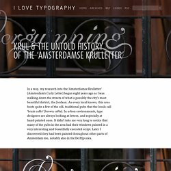 I Love Typography » Blog Archive Krul & the untold history of the 'Amsterdamse Krulletter' — I Love Typography