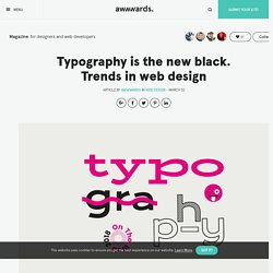 Typography is the new black. Trends in web design