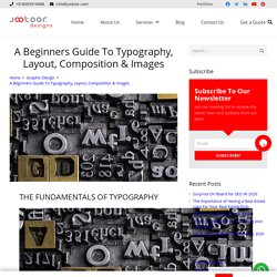 A Beginners Guide To Typography, Layout, Composition & Images