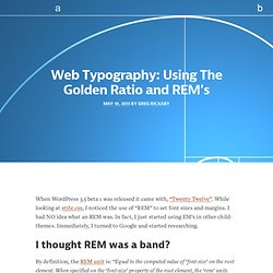 Web Typography: Using The Golden Ratio and REM's - Greg Rickaby