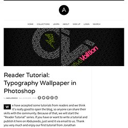 Reader Tutorial: Typography Wallpaper in Photoshop
