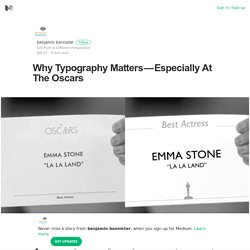 Why Typography Matters — Especially At The Oscars – benjamin bannister – Medium