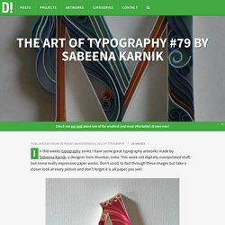 The Art of Typography #79 by Sabeena Karnik | Daily Inspiration