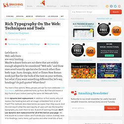 Rich Typography On The Web: Techniques and Tools « Smashing Magazine