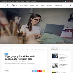 7 Typography Trends for Web Designing to Pursue in 2019