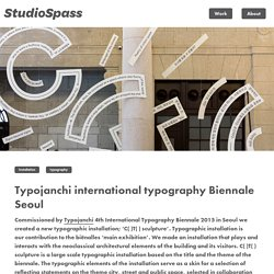 Typojanchi international typography Biennale Seoul – Studio Spass
