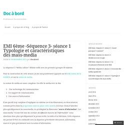 EMI 6ème -Séquence 3- séance 1 Typologie et caractéristiques des mass-media