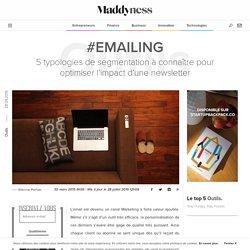 #Emailing : 5 typologies de segmentation à connaître pour optimiser l'impact d'une newsletter - Maddyness