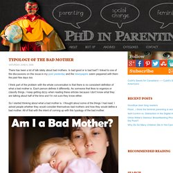 Typology of the BadMother - PhD in Parenting - PhD in Parenting