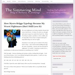 How Myers-Briggs Typology Became My Worst Nightmare (But I Still Love It) - The Simmering Mind