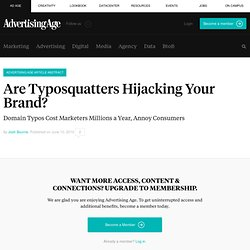 Are Typosquatters Hijacking Your Brand? - Advertising Age - Digi