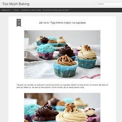 Jak na to: Typy krémů (nejen) na cupcakes