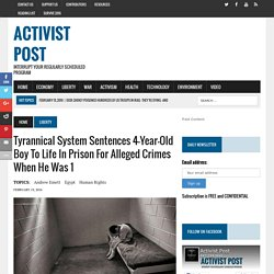 Tyrannical System Sentences 4-Year-Old Boy to Life in Prison for Alleged Crimes When He Was 1