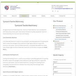 Tyrecord Textile Machinery, Textile Machinery, Tire Cord Machine