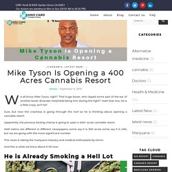 Mike Tyson Is Opening a 400 Acres Cannabis Resort
