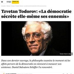 Tzvetan Todorov: «La démocratie sécrète elle-même ses ennemis» - 4 avril 2012